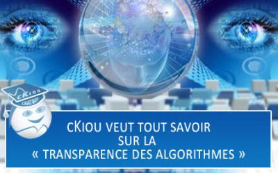 cKiou veut tout savoir sur la « transparence des algorithmes »