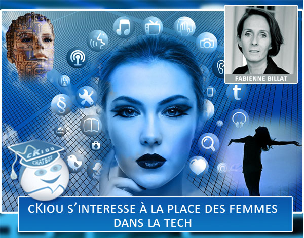 cKiou interroge Fabienne Billat sur la place des Femmes dans la Tech