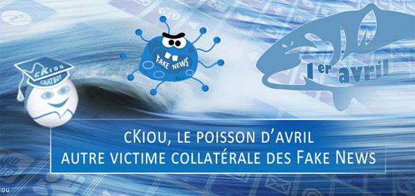cKiou, le poisson d'avril numérique, victime collatérale des Fake News